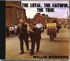 The Loyal, The Faithful, The True - Willie Rodgers