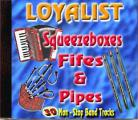 Loyalist Squeezeboxes Fifes & Pipes