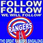 Follow Follow We Will Follow Rangers