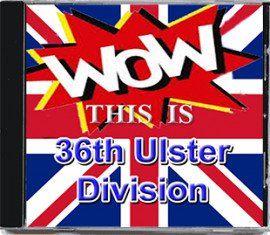 WOW THIS IS 36th Ulster Division