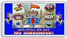Loyalist Fridge Magnet - And Still We Say NO SURRENDER