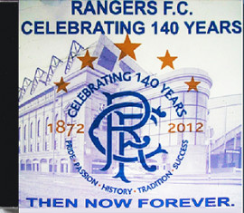 Rangers F.C. Then, Now, Forever, Celebrating 140 Years