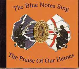 The Blue Notes Sing  The Praise Of Our Heroes